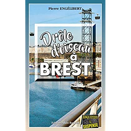 Drôle d'oiseau à Brest: Polar régional (Enquêtes & Suspense)