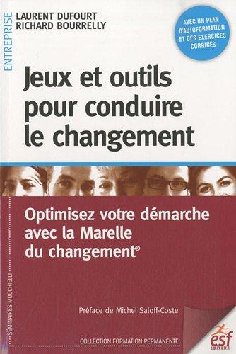 Jeux et outils pour conduire le changement : Optimisez votre démarche avec la Marelle du changement
