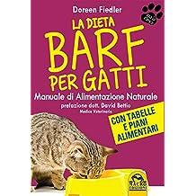 La dieta Barf per gatti. Manuale di alimentazione naturale (Qua la zampa)