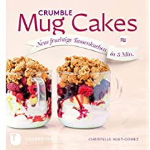 Crumble Mug Cakes: Neue fruchtige Tassenkuchen in 5 Min.