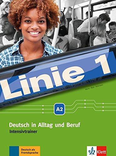 Linie 1 A2: Deutsch in Alltag und Beruf. Intensivtrainer (Linie 1 / Deutsch in Alltag und Beruf)