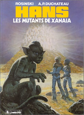 HANS NUMERO 3 : LES MUTANTS DE XANAIA
