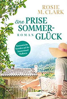Eine Prise Sommerglück von [M. Clark, Rosie]