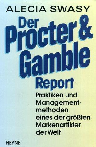 der-procter-gamble-report-praktiken-und-managementmethoden-eines-der-grossten-markenartikler-der-wel