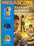 A la rencontre hommes préhistoriques