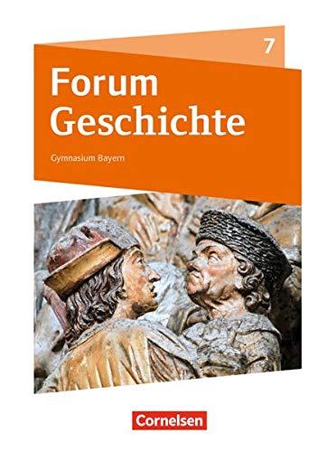 Forum Geschichte - Neue Ausgabe - Gymnasium Bayern: 7. Jahrgangsstufe - Vom Mittelalter zum Absolutismus: Schülerbuch