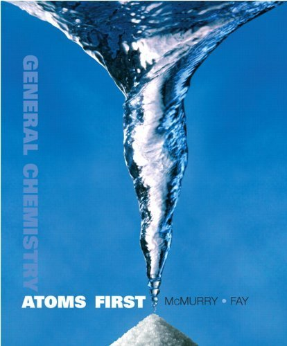 General Chemistry: Atoms First by McMurry, John E., Fay, Robert C. (2009) Hardcover