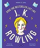 Boss the Bestseller List Like: J. K. Rowling (Work It, Girl)