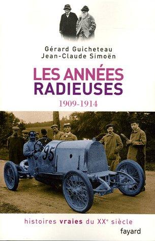 Histoires vraies du XXe siècle : Tome 2, Les années radieuses 1909-1914