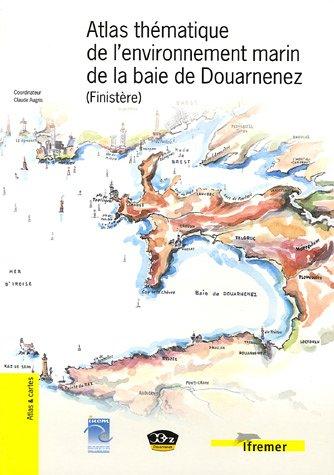 Atlas thématique de l'environnement marin de la baie de Douarnenez (Finistère) : Livret d'accompagnement, Atlas et cartes par Ifremer