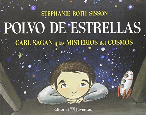 Polvo de estrellas. Carl Sagan y los misterios del cosmos (Conocer y Comprender)