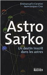 Astro Sarko : Un destin inscrit dans les astres