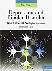 Depression and Bipolar Disorder: Stahl's Essential Psychopharmacology, 3rd edition (Essential Psychopharmacology Series) by Stephen M. Stahl (2008-04-28)