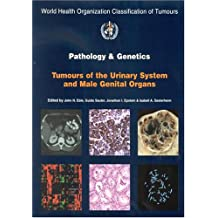 Pathology And Genetics of Tumours of the Urinary System and Male Genital Organs (World Health Organization Classification of Tumours)