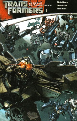 Transformers, Tome 1 : Le Règne de Starscream