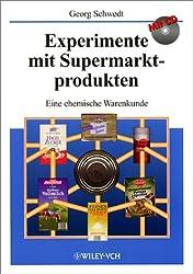 Experimente mit Supermarktprodukten. Eine chemische Warenkunde