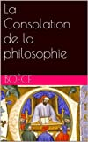 La Consolation de la philosophie - Format Kindle - 0,99 €
