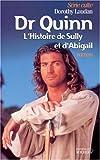 Dr Quinn - L'Histoire de Sully et d'Abigail