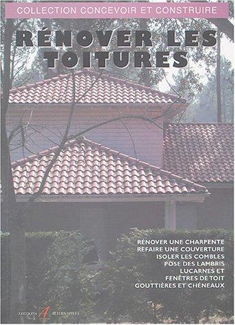 Rénover les toitures par Michel Matana