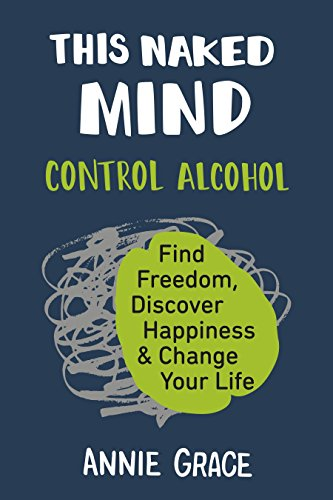 Pdfdownload this naked mind control alcohol find freedom pdfdownload this naked mind control alcohol find freedom discover happiness change your life by annie grace ebook fandeluxe Image collections