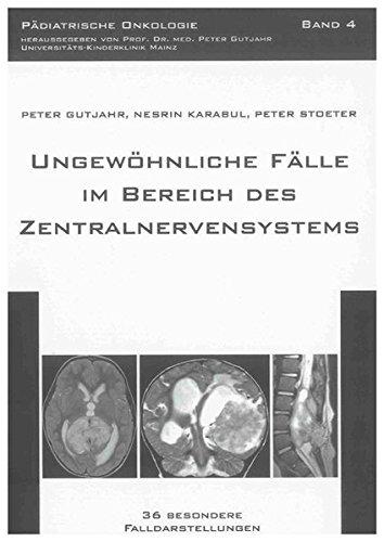 Pädiatrische Fall (Ungewöhnliche Fälle im Bereich des Zentralnervensystems: 36 besondere Falldarstellungen (Pädiatrische Onkologie))