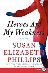 Heroes Are My Weakness: A Novel by Susan Elizabeth Phillips (2014-08-26)
