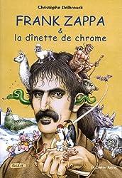 Frank Zappa & la dînette de chrome : Tome 2, 1972-1978