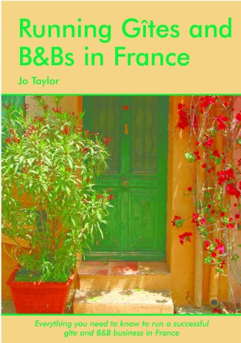 Running Gîtes & B&Bs in France (English Edition)
