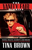 The Vanity Fair Diaries: Power, Wealth, Celebrity, and Dreams: My Years at the Magazine That Defined a Decade (Internati
