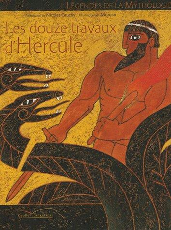 Les douze travaux d'Hercule par Nicolas Cauchy