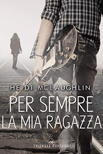 Per sempre la mia ragazza (Beaumont Vol. 1) di [McLaughlin, Heidi ]