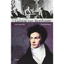 Große Komponisten und ihre Zeit. Ludwig van Beethoven und seine Zeit