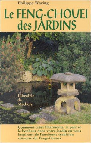 Le Feng Chouei des jardins par Philippa Waring