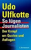 Udo Ulfkotte: So lügen Journalisten