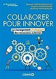 Collaborer pour innover - Le management stratégique des ressources externes