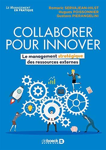 Collaborer pour innover : Le management stratégique des ressources externes par Romaric Servajean-Hilst
