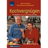 Kochvergnügen. Das Begleitbuch zur WDR ServiceZeit Essen und Trinken