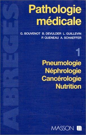 Pathologie médicale, tome 1. Pneumologie, néphrologie, cancérologie, nutrition