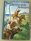 Der schweizerische Robinson (Elfte Original Ausgabe)