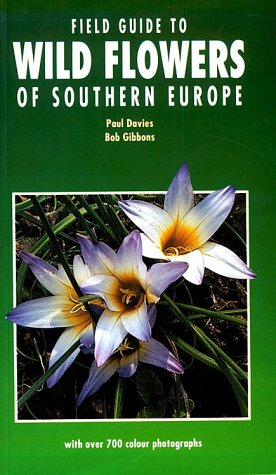 Field Guide to Wild Flowers of Southern Europe por Paul Davies