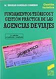 Fundamentos teóricos y gestión práctica de las agencias de viajes: 3 (Gestión turística)