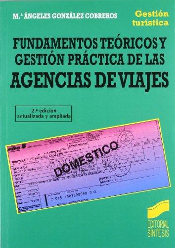 Fundamentos teóricos y gestión práctica de las agencias de viajes (Gestión turística)