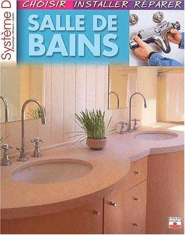 Salles de bains : Choisir, installer, répérer