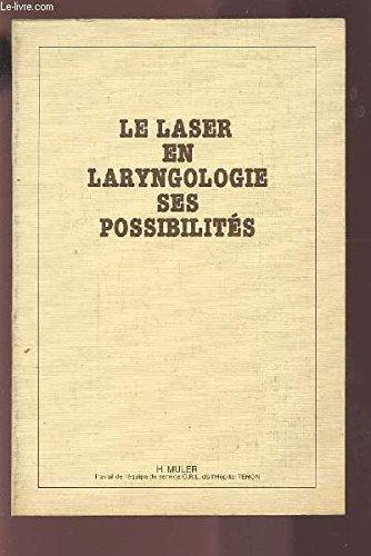 Le Laser en Laryngologie - ses Possibilités.
