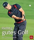 Richtig gutes Golf Das Standardwerk