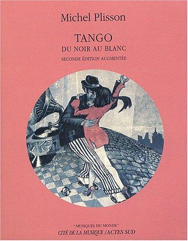 Tango : Du noir au blanc (contient un CD gratuit)