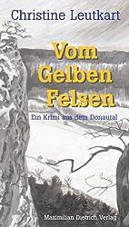 Vom Gelben Felsen. Ein Krimi aus dem Donautal
