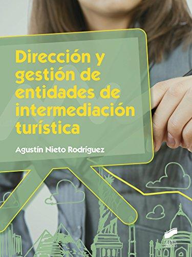 Dirección y gestión de entidades de intermediación turística (Hostelería y Turismo nº 71) por Agustín Nieto Rodríguez