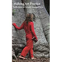 Walking Art Practice: Reflections on Socially Engaged Paths (English Edition)