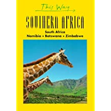 This Way Southern Africa: South Africa, Namibia, Botswana, Zimbabwe
